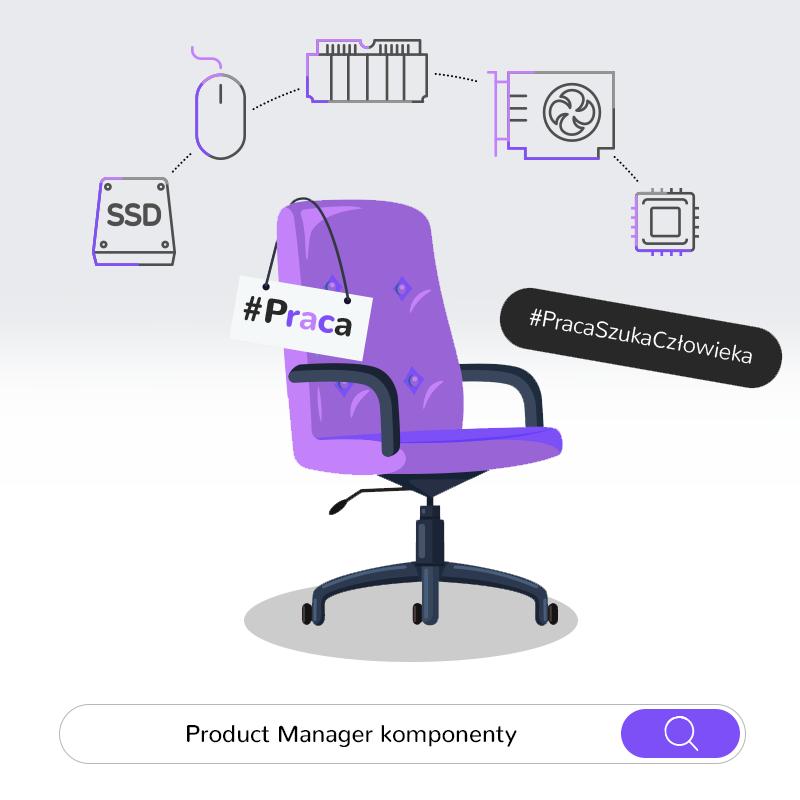 cfe0b84f86 Aktualnie czekamy na kandydatów na stanowisko Product Managera  odpowiedzialnego za dział komponentów PC. Zainteresowanych zachęcamy do  zapoznania się ze ...